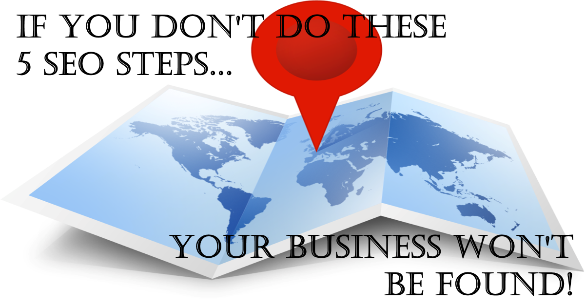 if you dont do these 5 seo steps your business wont be found